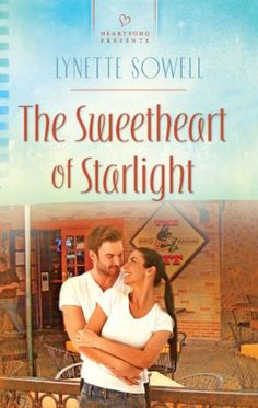 The Sweetheart of Starlight (Heartsong Presents) by Lynette Sowell