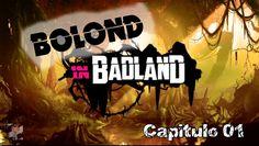 Bolond in BadLand - Cap. 01
