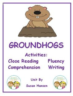 This informational unit contains four nonfiction stories about groundhogs that are each followed up with a close read, short  response, comprehension sheet, writing template, story writing sheet, and roll and read fluency activity. Students will learn the history of Groundhogs Day, study facts about real groundhogs, investigate a prairie dog town, and learn how to plan a party for Groundhogs Day.