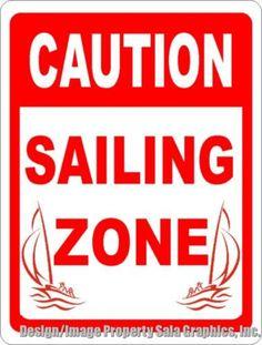 Caution Sailing Zone Sign