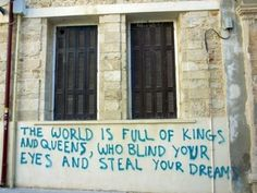 the world is full of kings and queens