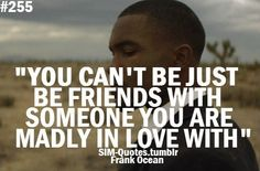 Frank Ocean Friends and Lovers Ocean Quotes Tumblr, Frank Ocean Quotes, Real Life Quotes, True Quotes, Quotes To Live By, Qoutes, Meaningful Quotes, Inspirational Quotes, Truth Of Life
