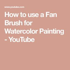 How to use a Fan Brush for Watercolor Painting Watercolour Tutorials, Watercolor Pencils, Watercolor Techniques, Watercolour Painting, Watercolors, Watercolor Ideas, Tree Photoshop, Photoshop Tips, Fan Brush