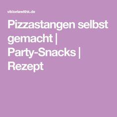 Pizzastangen selbst gemacht   Party-Snacks   Rezept