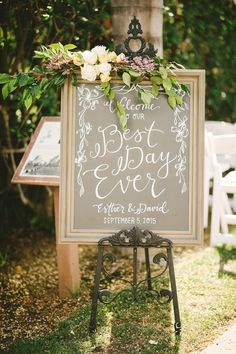 """""""Welcome to our best day ever"""" wedding sign: http://www.stylemepretty.com/california-weddings/fullerton/2016/01/04/rustic-summer-wedding-at-muckenthaler-mansion/ 