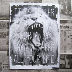 "poster via random objects ""its better to be a lion for a day than a sheep all your life"" Miss Moss, All Poster, Posters, Lion Poster, Wall Spaces, Lions, Sheep, Illustration, Objects"