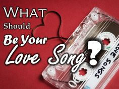 What Should Be Your Love Song?  MINE WAS: You belong to me..by Taylor Swift. ..how funny!! Lol Take this quiz to find out.