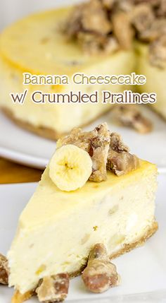 Banana Cheesecake with Crumbled Pralines