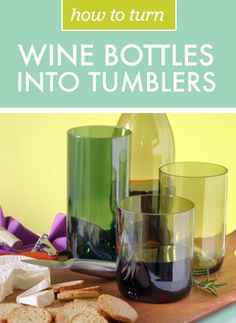 How to Turn Wine Bottles into Tumblers | Brit + Co.