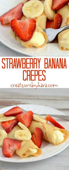 Crepe recipe with cream cheese filling, topped with fresh strawberries and bananas. An easy but impressive dessert! Strawberry Banana Crepes from creationsbykara.com #crepes #strawberrybanana #strawberrycrepes #dessertcrepes