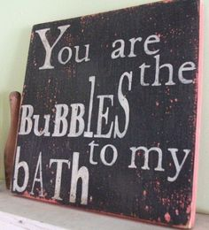 You Are the Bubbles To My Bath Wooden 11x11 Rustic by Funkifolkart