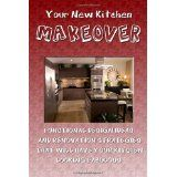 Your New Kitchen Makeover: Kitchen Remodeling Ideas And Strategies That Will Have Your Kitchen Looking Fabulous (Paperback)By K M S Publishing.com