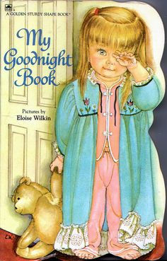 "My Goodnight Book, Eloise Wilkin, 1981- Cover 1990 Reissue    		""My Goodnight Book"", A Golden Sturdy Shape Book, 1981 (1990  Reissue)Illustrations by Eloise WilkinCover"