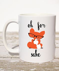 Look at this 'For Fox Sake' Mug on #zulily today!
