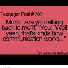 Or when talking to dads this also happens. But, I should start replying back with that.