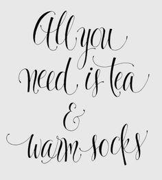 Tea and warm socks :)