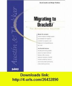 Migrating to Oracle8i David Austin, Meghraj Thakkar, Kurt Lysy , ISBN-10: 0672315777  ,  , ASIN: B00007FY90 , tutorials , pdf , ebook , torrent , downloads , rapidshare , filesonic , hotfile , megaupload , fileserve