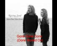 Robert Plant & Alison Krauss- Gone Gone Gone (Done Moved On)