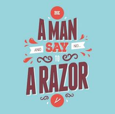 // Be A Man And Say No To A Razor