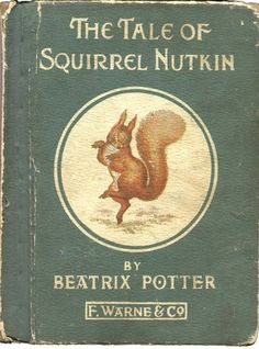 "The Tale of Squirrel Nutkin (1903). Written and illustrated by Beatrix Potter (1866-1943). Frederick Warne, London. First Edition. Illustrated with coloured plates. The story is about an impertinent red squirrel named Nutkin and his narrow escape from an owl called Old Brown. ""THIS is a Tale about a tail — a tail that belonged to a little red squirrel, and his name was Nutkin. He had a brother called Twinkleberry, and a great many cousins: they lived in a wood at the edge of a lake."" —…"
