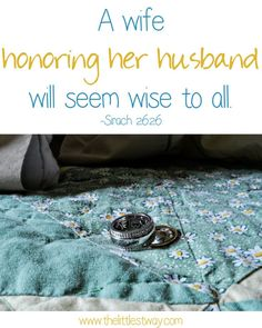 Sirach 26:26 A Good Wife Honors Her Husband--The more you thank you husband, the more thankful you will be for your husband. #31 Days #marriage #goodwife