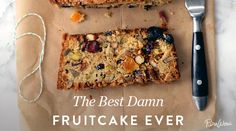 The Best Damn Fruitcake Ever