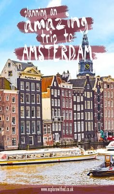 Tips for planning an amazing city break or weekend in Amsterdam by travel blog 'Explore With Ed'. #Amsterdam #Travel #europe