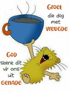 Good Morning Wishes, Good Morning Quotes, Lekker Dag, Goeie More, Special Quotes, Afrikaans, Cute Gif, Verses, Words