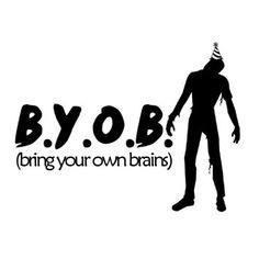 BYOB (Bring your own brain) Zombie - 5 Inch Vinyl Decal - Party Hat Zombie Zombie Halloween Party, Zombie Christmas, Zombie Birthday Parties, Zombie Prom, Halloween Themes, Birthday Party Themes, Boy Birthday, Birthday Ideas, Zombie Wedding