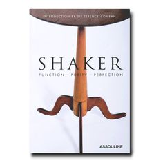 Shop the Shaker - Function, Purity, Perfection Assouline Hardcover Book and other Designer Books at Kathy Kuo Home Terence Conran, Design Museum, Les Elements, Dallas, Rustic Loft, Home Furnishing Stores, Image Originale, Historic Properties, Assouline