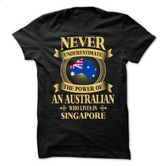 An Australian Who Lives In Singapore (NEW V10) - #gray tee #hoodies/sweatshirts. CHECK PRICE => https://www.sunfrog.com/LifeStyle/An-Australian-Who-Lives-In-Singapore-NEW-V10.html?68278