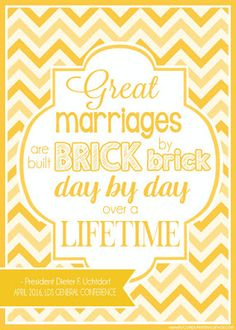 Free Printable LDS General Conference Quotes: April 2016 - Uchtdorf MARRIAGE brick by brick #mycomputerismycanvas