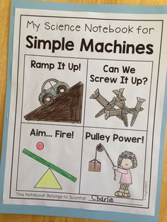 Take a look at these fun hands-on science investigations for simple machines... kids keep their notes in their own notebook.  (Creating Readers and Writers: Super Science: Simple Machines!)