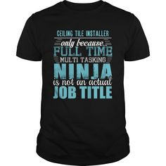 CEILING TILE INSTALLER Ninja T-Shirts, Hoodies. CHECK PRICE ==► https://www.sunfrog.com/LifeStyle/CEILING-TILE-INSTALLER-Ninja-T-shirt-Black-Guys.html?id=41382