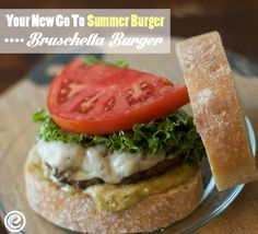 Bruschetta Burger--put a twist on an old standby...the burger! So tasty amidst fluffy ciabatta buns.