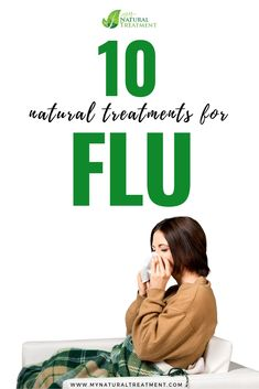 10 Best Natural Treatments for Flu - Neisha Home Home Remedies For Flu, Natural Flu Remedies, Cold Remedies, High Fever, Natural Treatments, Herbalism, Nature, Homestead, Flu