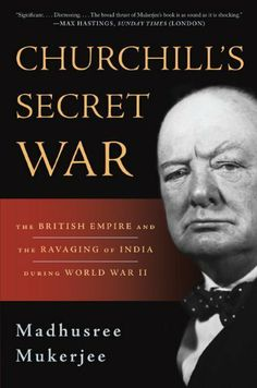 2016 list - Churchill's Secret War: The British Empire and the Ravaging of India during World War II