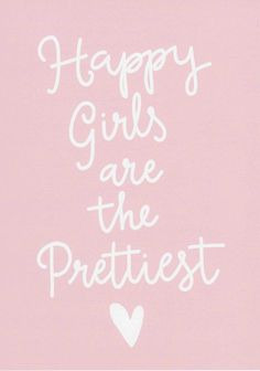 Happy girls are the prettiest. Smile babes :)
