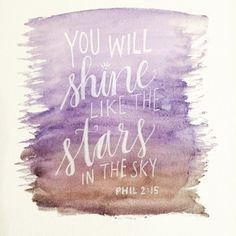 You will shine like the stars - Phillipians 2:15  This night-sky inspired scripture art will add beauty and inspiration to any space in your home, or provide encouragement as a gift to a friend!