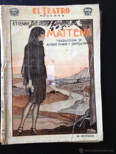 MAITENA (LA MAS QUERIDA)  : PASTORAL LIRICA VASCA, EN DOS ACTOS. AUTOR: ETIENNE DECREPT; ADAPTADA AL CASTELLANO POR ALFREDO DE ECHAVE Y SANTOS DE URRUTIA. EDITORIAL: PRENSA MODERNA, 1928. COLECCION: EL TEATRO MODERNO; 147. http://kmelot.biblioteca.udc.es/record=b1347316~S1*gag