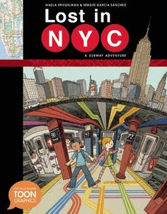 Lost in NYC: A Subway Adventure by Nadja Spiegelman illustrated by Sergio García Sánchez / Summer Reading Picks. *Plus a Winner Announcement! New York Subway, Nyc Subway, Subway Map, Empire State Building, New Books, Good Books, Reluctant Readers, Read Comics, Children's Literature