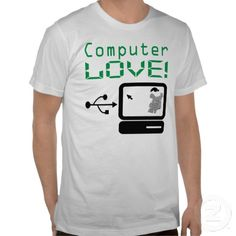 Computer Love white tshirt