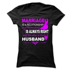 Marriage thing is one person always right and other is  T Shirt, Hoodie, Sweatshirt
