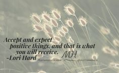 """Accept and expect #positive things and that is what you will receive."" #mindsetmatters #mindsetshift   @mariannhelle"