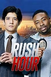 Rush Hour TV Series (CBS-March 31, 2016) a police procedural comedy-drama series developed by Blake McCormick and Bill Lawrence based on popular film franchise. Follows Detective Carter, a radical LAPD detective, and Detective Lee, a by-the book detective from Hong Kong forced into an unlikely partnership. Stars: Jon Foo, Justin Hires, Aimee Garcia, Wendie Malick, Page Kennedy, Jessika Van, Kirk Fox. Produced by Bill Lawrence, Blake McCormick, Jeff Ingold, Trey Callaway,and others.