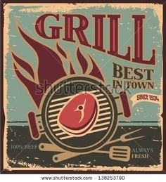Best grill in town - vintage tin sign. Metal sign with barbecue. Retro BBQ poster template with fresh beef steak. by lukeruk, via ShutterSto...