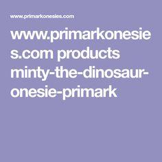 1d2ab77144 www.primarkonesies.com products minty-the-dinosaur-onesie-primark
