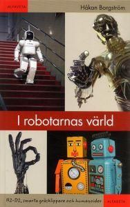 """I robotarnas värld - R2-D2, smarta gräsklippare och humanoider"" av Håkan Borgstöm  'A Book you bought on a Trip' FINISHED  March 11th I Am The One, Reading Challenge, Fantasy Books, Popsugar, Robot, My Books, Challenges, Robots, Stay Fit"