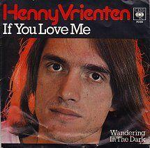 45cat - Henny Vrienten - If You Love Me / Wandering In The Dark - CBS - Netherlands - CBS 7038