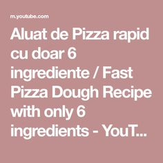 Aluat de Pizza rapid cu doar 6 ingrediente / Fast Pizza Dough Recipe with only 6 ingredients Dough Recipe, Pizza Dough, Youtube, Recipes, Rezepte, Food Recipes, Youtubers, Recipies, Recipe